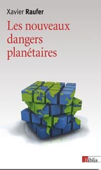 Les nouveaux dangers planétaires . Chaos mondial, décèlement précoce