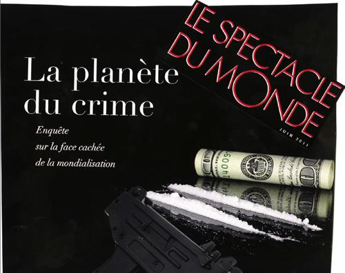 Le spectacle du monde – La planète du crime.