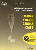 La criminalité organisée dans le chaos mondial : Mafias, triades, cartels, clans