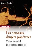 Les nouveaux dangers planétaires. Chaos mondial, décèlement précoce