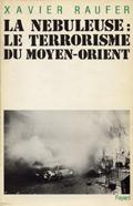 La nébuleuse : le terrorisme du Moyen-orient