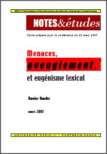 les études publiées par Xavier Raufer sur le thème de l'aveuglement.