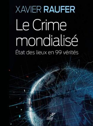 Le Crime mondialisé – Etat des lieux en 99 vérités
